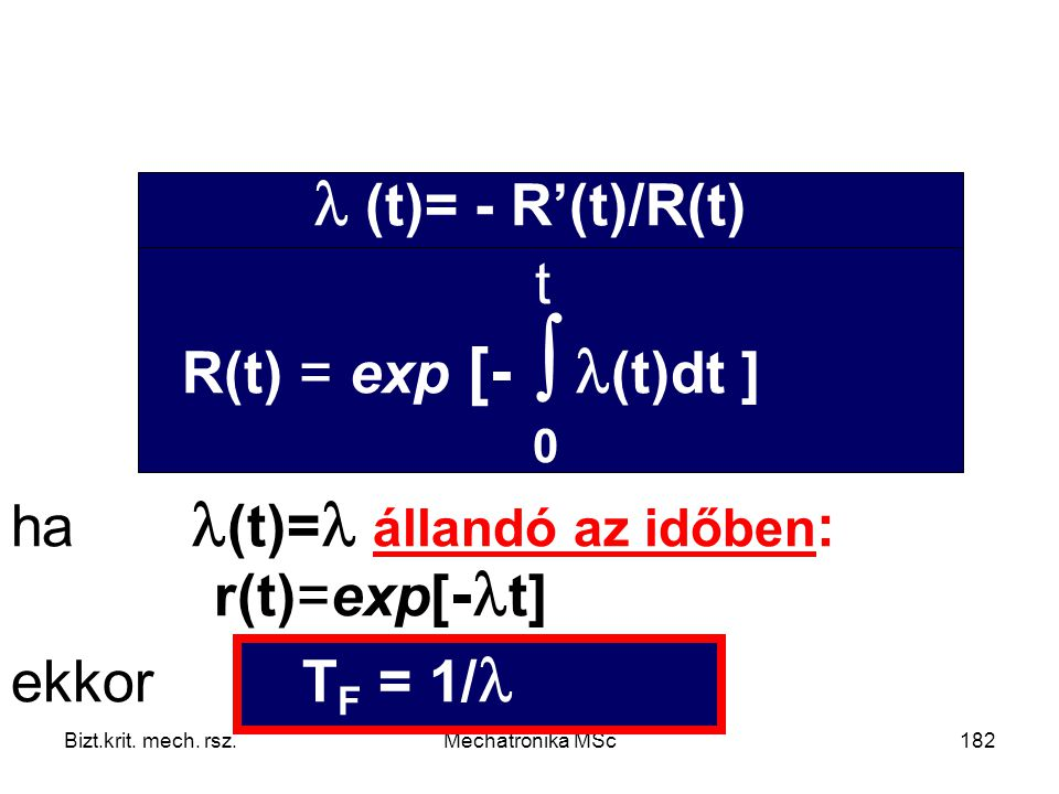  (t)= - R'(t)/R(t) t R(t) = exp [-  (t)dt ] 0